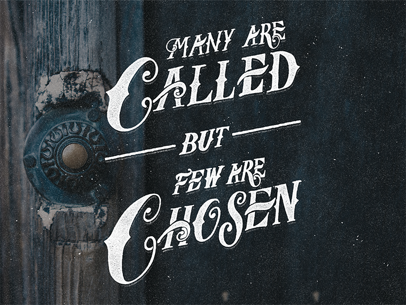 Bible Study 10/17: What does 'Many are called but few are